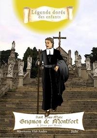 Mauricette Vial-Andru et  Judie - Saint Louis-Marie Grignion de Montfort - A Jésus par Marie.