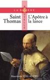Mauricette Vial-Andru - Saint Thomas - L'apôtre à la lance.