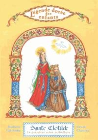 Mauricette Vial-Andru - Sainte Clotilde - La première reine catholique.