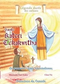 Mauricette Vial-Andru - Sainte Kateri Tekakwitha.