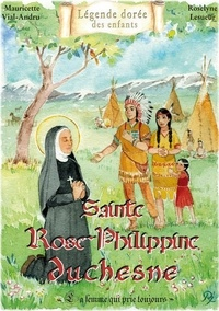 Mauricette Vial-Andru et Roselyne Lesueur - Sainte Rose-Philippine - La femme qui prie toujours.