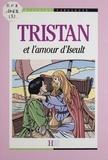 Mauricette Vial-Andru et Catherine Chion - Tristan et l'amour d'Iseult.