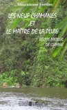 Mauricienne Fortino - Les neuf chamanes et le maitre de la pluie - Récits palikur de Guyane.