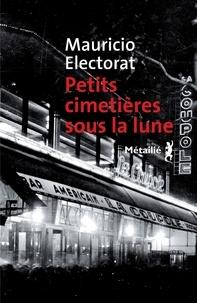 Mauricio Electorat - Petits cimetières sous la lune.
