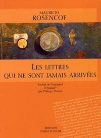 Mauricio Rosencof - Les lettres qui ne sont jamais arrivées.
