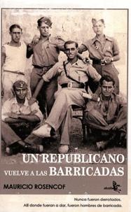 Mauricio Rosencof - Un republicano vuelve a las barricadas.