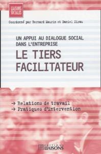 Maurin et Daniel Xirau - Le tiers facilitateur - Un appui au dialogue social dans l'entreprise.