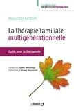 Maurizio Andolfi - La thérapie familiale multigénérationnelle - Outils et ressources pour le thérapeute.
