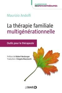 La thérapie familiale multigénérationnelle - Outils et ressources pour le thérapeute.pdf