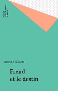 Maurizio Balsamo - Freud et le destin.