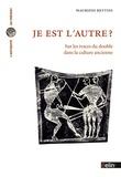 Maurizio Bettini - Je est l'autre? - Sur les traces du double dans la culture ancienne.