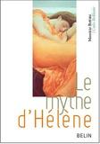 Maurizio Bettini et Carlo Brillante - Le mythe d'Hélène.