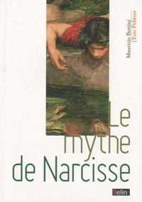 Maurizio Bettini et Ezio Pellizer - Le mythe de Narcisse.