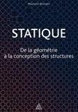 Maurizio Brocato - Statique - De la géométrie à la conception des structures.