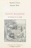 Maurizio Catani et Suzanne Mazé - Tante Suzanne, une histoire de vie sociale.