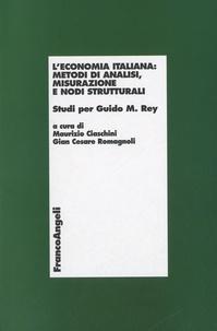 Maurizio Ciaschini et Gian Cesare Romagnoli - L'economia italiana - Metodi di analisi, misurazione e nodi strutturali.