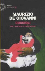 Maurizio De Giovanni - Cuccioli - Per i Bastardi di Pizzofalcone.
