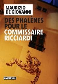 Maurizio De Giovanni - Des phalènes pour le commissaire Ricciardi.