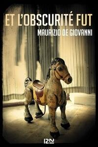 Maurizio De Giovanni - Et l'obscurité fut.