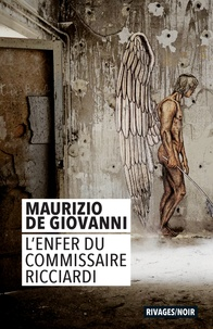 Maurizio De Giovanni - L'enfer du commissaire Ricciardi.