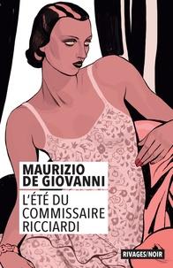 Maurizio De Giovanni - L'été du commissaire Ricciardi.