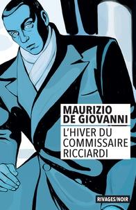 Maurizio De Giovanni - L'hiver du commissaire Ricciardi.