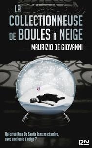 Maurizio De Giovanni - La collectionneuse de boules à neige.