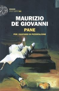 Maurizio de GIOVANNI - Pane - Per i Bastardi di Pizzofalcone.