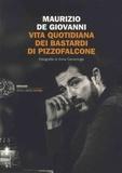 Maurizio De Giovanni - Vita quotidiana dei Bastardi di Pizzofalcone.