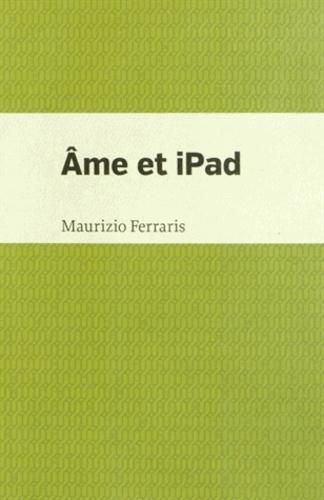 Maurizio Ferraris - Ame et iPad.