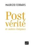 Maurizio Ferraris - Postvérité et autres énigmes.