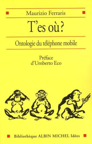 Maurizio Ferraris - T'es où ? - Ontologie du téléphone mobile.