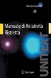 Maurizio Gasperini - Manuale di Relatività Ristretta - Per la Laurea triennale in Fisica.