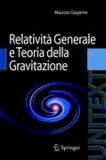 Maurizio Gasperini - Relatività Generale e Teoria della Gravitazione.