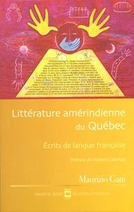 Maurizio Gatti - Littérature amérindienne du Québec - Ecrits de langue française.