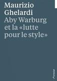 """Maurizio Ghelardi - Aby Warburg et la """"lutte pour le style""""."""