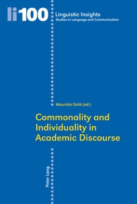 Maurizio Gotti - Commonality and Individuality in Academic Discourse.