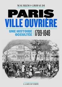 Paris ville ouvrière - Une histoire occultée (1789-1848).pdf
