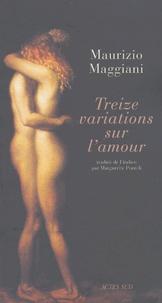 Maurizio Maggiani - Treize variations sur l'amour.