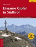 Maurizio Marchel - Einsame Gipfel in Südtirol 01 - 60 ungewöhnliche Touren vom Vinschgau bis ins Wipptal.
