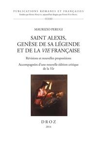 Maurizio Perugi - Saint Alexis, genèse de sa légende et de la Vie française - Révisions et nouvelles propositions accompagnées d'une nouvelle édition critique de la Vie.