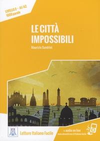 Maurizio Sandrini - Le città impossibili - Livello 2, A1/A2, 1000 parole.