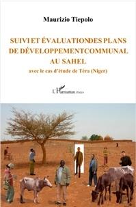Maurizio Tiepolo - Suivi et évaluation des plans de développement communal au Sahel - Avec le cas d'étude de Téra (Niger).