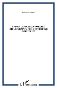 Maurizio Tiepolo - Urban land an annotated bibliography for developing countries.