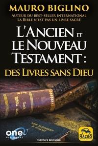 Mauro Biglino - L'Ancien et le Nouveau Testament : des livres sans Dieu - comment les religions ont été bâties de toutes pièces pour garder le pouvoir.