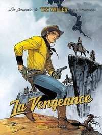 Mauro Boselli et Stefano Andreucci - La jeunesse de Tex Willer - Tome 1, La vengeance.