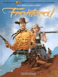 Mauro Boselli et Mario Alberti - Tex Tome 1 : Frontera !.
