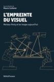 Mauro Carbone - L'empreinte du visuel - Merleau-Ponty et les images aujourd'hui.