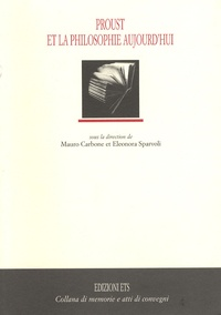 Mauro Carbone et Eleonora Sparvoli - Proust et la philosophie aujourd'hui.