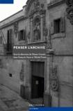 Mauro Cerutti et Jean-François Fayet - Penser l'archive - Histoires d'archives - archives d'histoire.